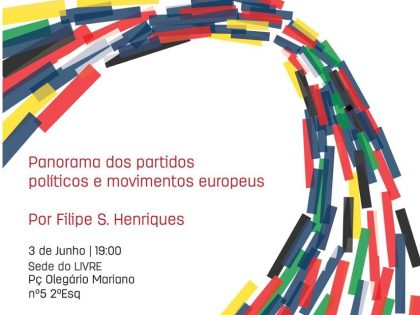 Conversa: Panorama dos partidos políticos e movimentos europeus – 3 junho