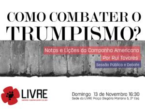 Como combater o Trumpismo? – 13 nov – sede do LIVRE