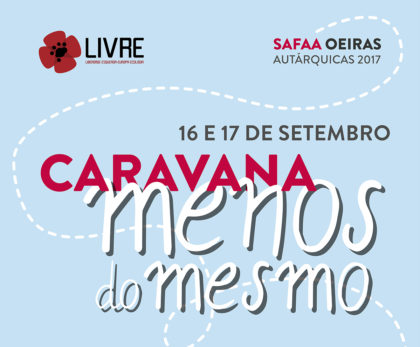 Caravana Menos do Mesmo – 16 e 17 setembro – freguesias de Oeiras