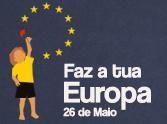 26 de maio – Faz a Tua Europa