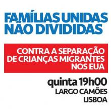 Manifestação contra a separação de crianças migrantes nos EUA – 21 junho- Lisboa