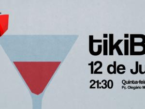 12 de julho: tikiBar – Sessão de Esclarecimento