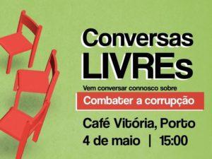 4 maio: Conversas LIVREs – Combater a Corrupção, Porto