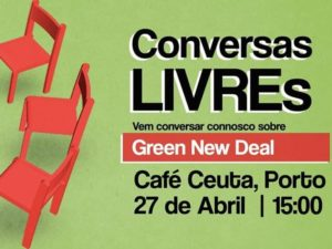 27 abril: Conversas LIVREs – Green New Deal, Porto