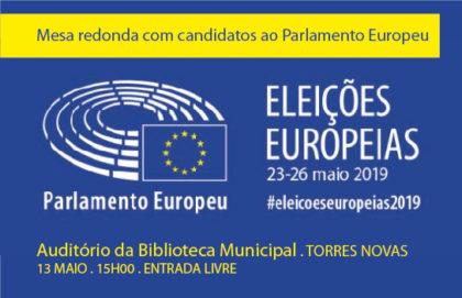 13 maio: Mesa Redonda com candidatos ao Parlamento Europeu, Torres Novas