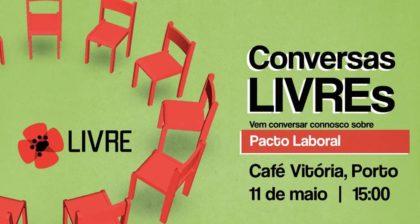 11 maio: Conversas LIVREs – Pacto Laboral, Porto