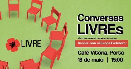 18 maio: Conversas LIVREs – Europa Fortaleza, Porto