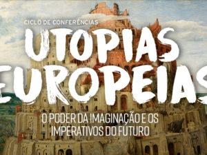 9 maio: Seminário Uma Nova Utopia Europeia, Porto