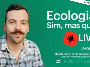 12 setembro – Amarante: Ecologia? Sim, mas qual?