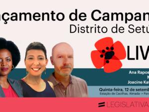 12 setembro – Almada: Lançamento da Campanha do círculo de Setúbal