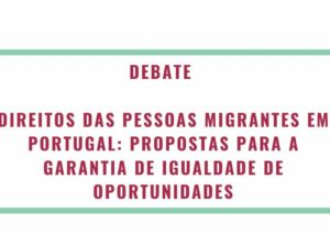 26 setembro – Lisboa: Debate Direitos das Pessoas Migrantes