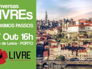 27 outubro: Porto – Conversas LIVREs, próximos passos