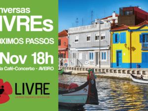 9 novembro – Aveiro: Conversas LIVREs
