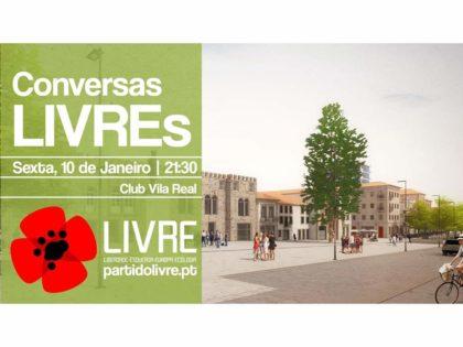 10 janeiro – Vila Real: Conversas LIVREs