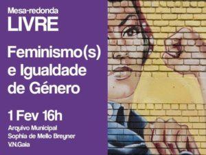 1 fevereiro: VN Gaia – Feminismo(s) e Igualdade de Género