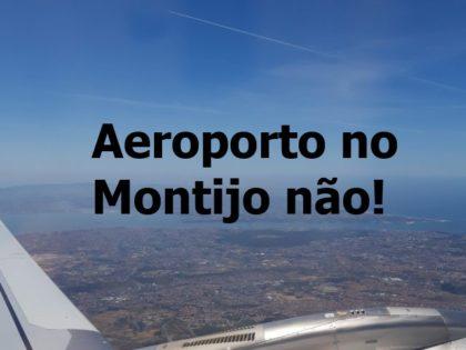 Aeroporto no Montijo não!