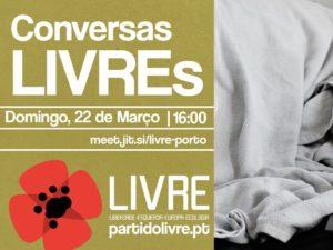 22 março: Porto – Conversas LIVREs (online)