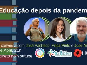 24 de abril – A Educação depois da pandemia, com José Pacheco