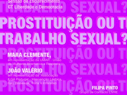 5 julho – Sessão de Esclarecimento: Prostituição ou Trabalho Sexual?