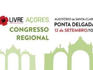 12 setembro – Congresso Regional LIVRE-Açores