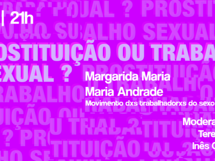"""7 novembro – Sessão de Esclarecimento """"Prostituição ou Trabalho Sexual?"""""""
