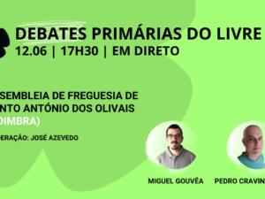 12 junho – Debate Primárias do LIVRE: Assembleia de Freguesia de Santo António dos Olivais