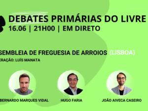 16 junho – Debate Primárias do LIVRE: Assembleia de Freguesia de Arroios