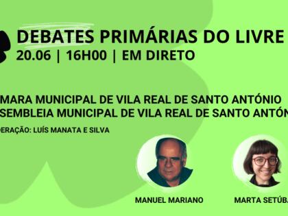 20 junho – Debate Primárias do LIVRE: Câmara Municipal e Assembleia Municipal de Vila Real de Santo António