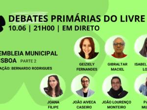 10 junho – Debate Primárias do LIVRE: Assembleia Municipal de Lisboa
