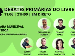 11 junho – Debate Primárias do LIVRE: Câmara Municipal de Lisboa