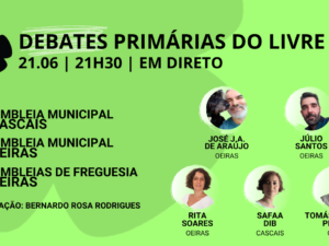 21 junho – Debate Primárias do LIVRE: Assembleias Municipais Cascais e Oeiras, e Assembleias de Freguesia de Oeiras