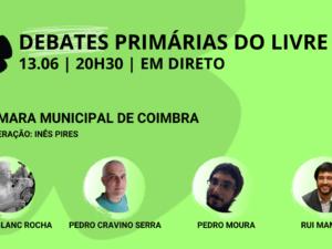 13 junho – Debate Primárias do LIVRE: Câmara Municipal de Coimbra