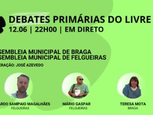 12 junho – Debate Primárias do LIVRE: Assembleias Municipais de Braga e Felgueiras