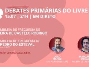 15 julho – Debate Primárias do LIVRE: Assembleias de Freguesia de Figueira de Castelo Rodrigo e Proença-a-Nova