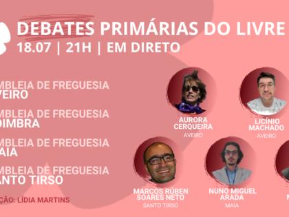 18 julho – Debate Primárias do LIVRE: Assembleias Freguesia de Aveiro, Coimbra, Porto, Maia e Santo Tirso