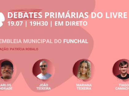 19 julho – Debate Primárias do LIVRE: Assembleia Municipal do Funchal