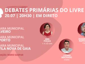 20 julho – Debate Primárias do LIVRE: Câmaras Municipais de Aveiro, Porto e V. N. de Gaia