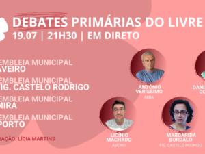19 julho – Debate Primárias do LIVRE: Assembleias Municipais Aveiro, Fig. Castelo Rodrigo, Mira, Porto