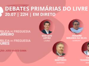 20 julho – Debate Primárias do LIVRE: Assembleias Freguesia do Barreiro e Loures