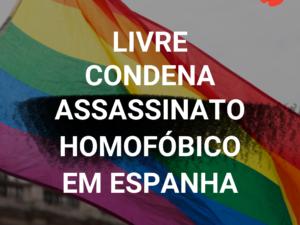 LIVRE condena assassinato homofóbico em Espanha