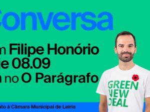 8 setembro – Conversa com Candidato à CM Leiria e O Parágrafo